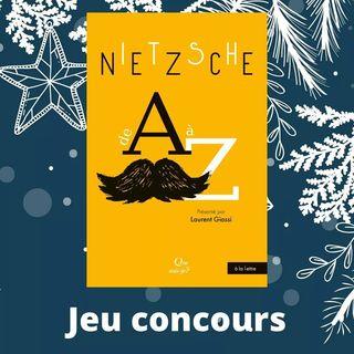 [Concours de Nol]    gagner : un exemplaire du livre de Laurent Giassi,  Nietzsche de A  Z...