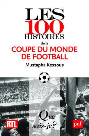Les 100 histoires de la coupe du monde de football