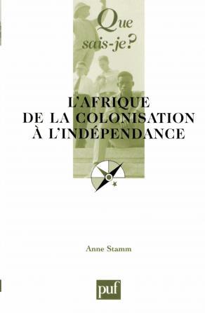 L'Afrique, de la colonisation à l'indépendance