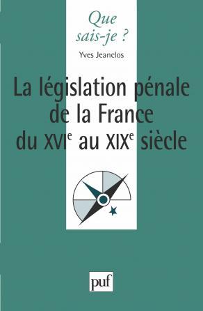 La législation pénale de la France du XVIe siècle