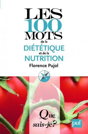 Les 100 mots de la diététique et de la nutrition